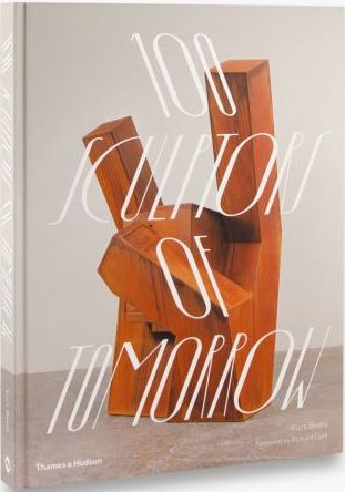 книга 100 Sculptors of Tomorrow, автор: Kurt Beers, Richard Cork