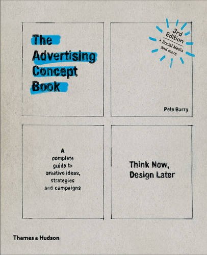 книга The Advertising Concept Book: Think Now, Design Later, автор: Pete Barry