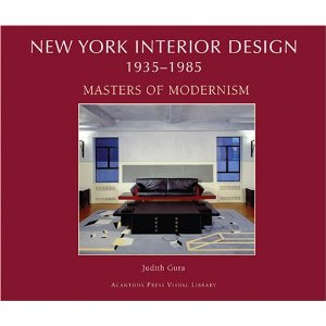 книга New York Interior Design 1935-1985, Masters of Modernism v. 2, автор: Judith Gura
