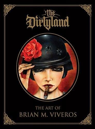 книга The Dirtyland: The Art Of Brian M. Viveros, автор: Brian M Viveros
