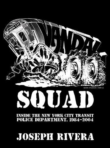книга Vandal Squad: Inside the New York City Transit Police Department, 1984-2004, автор: Joseph Rivera