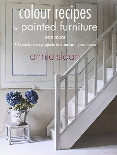 книга Colour Recipes for Painted Furniture and More, автор: Annie Sloan