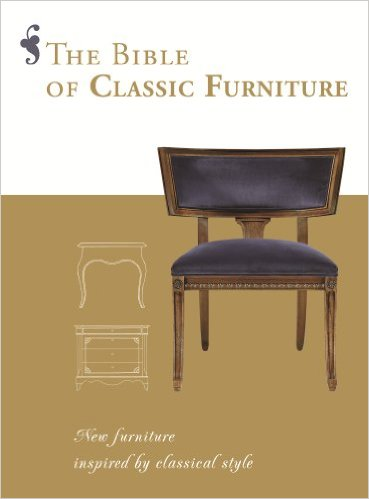 книга The Bible of Classic Furniture, автор: Daniela Santos Quartino (Editor)