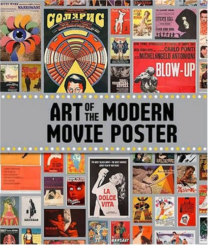 книга Art of the Modern Movie Poster: International Postwar Style and Design, автор: Judith Salavetz, Spencer Drate, Dave Kehr