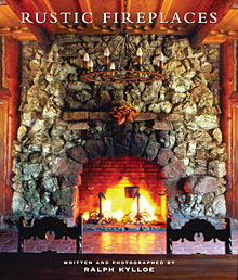 книга Rustic Fireplaces, автор: Ralph Kylloe