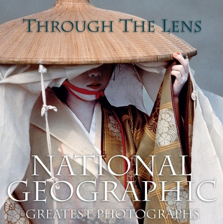 книга Through the Lens: National Geographic's Greatest Photographs, автор: Leah Bendavid Val (Editor)
