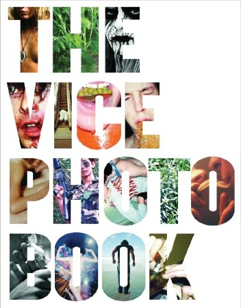 книга The Vice Photo Book, автор: The Staff of Vice Magazine