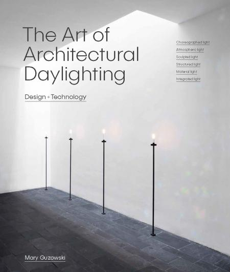 книга The Art of Architectural Daylighting, автор: Mary Guzokwski