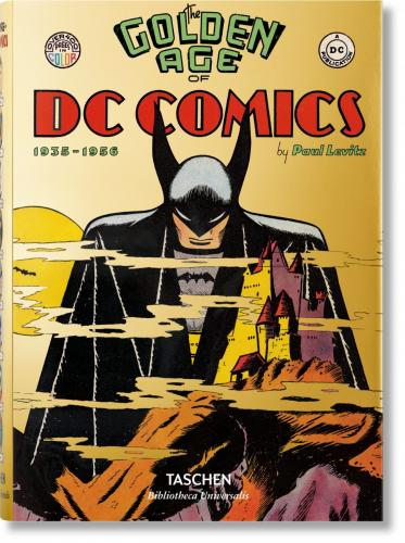 книга The Golden Age of DC Comics, автор: Paul Levitz