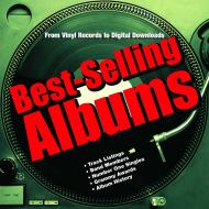 Best-Selling Albums: From Vinyl Records to Digital Downloads, автор: Dan Auty