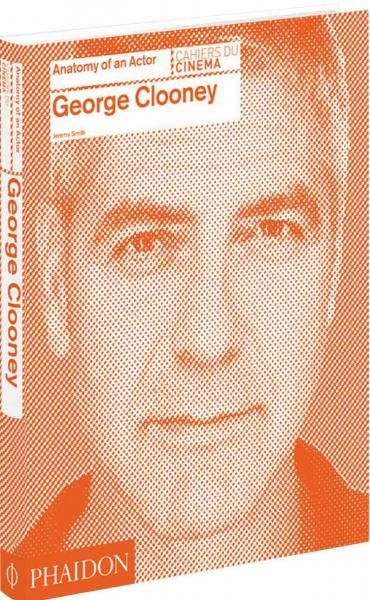 книга George Clooney: Anatomy of an Actor, автор: Jeremy Smith