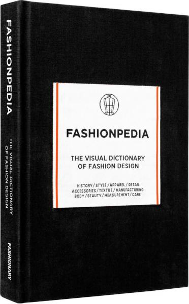 книга Fashionpedia: The Visual Dictionary of Fashion Design, автор: