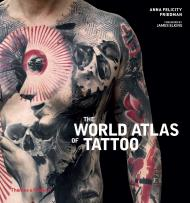 The World Atlas of Tattoo, автор: Anna Felicity Friedman