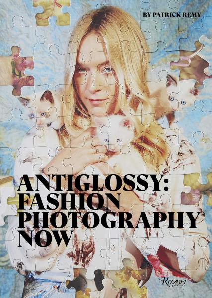 книга Anti-Glossy: Fashion Photography Now, автор: Patrick Remy