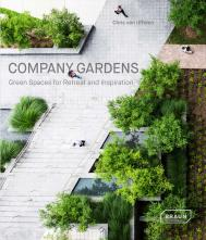 Company Gardens: Green Spaces for Retreat & Inspiration, автор: Chris van Uffelen