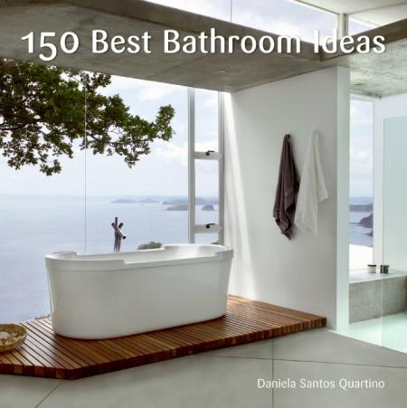 книга 150 Best Bathroom Ideas, автор: Daniela Santos Quartino
