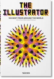 The Illustrator. 100 Best from around the World, автор: Steven Heller