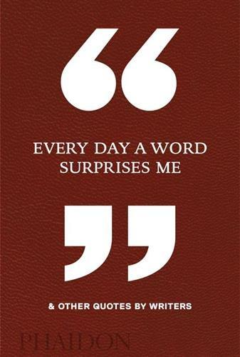 книга Every Day a Word Surprises Me & Other Quotes by Writers, автор: