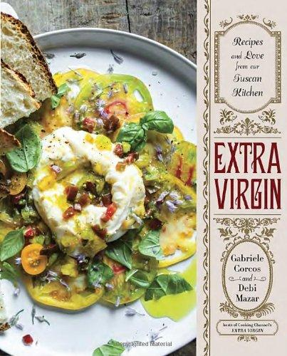 книга Extra Virgin: Recipes & Love from Our Tuscan Kitchen, автор: Gabriele Corcos, Debi Mazar