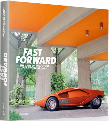 книга Fast Forward: The Cars of the Future, the Future of Cars, автор: