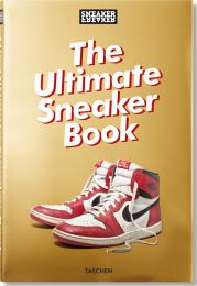 Sneaker Freaker. The Ultimate Sneaker Book, автор: Simon Wood