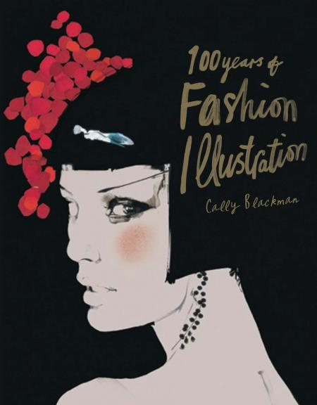 книга 100 Years of Fashion Illustration - Mini, автор: Cally Blackman