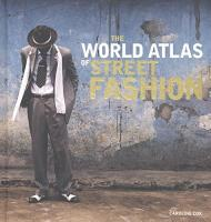The World Atlas of Street Fashion, автор:  Caroline Cox