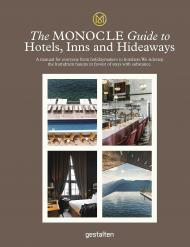 The Monocle Guide To Hotels, Inns and Hideaways, автор: Monocle