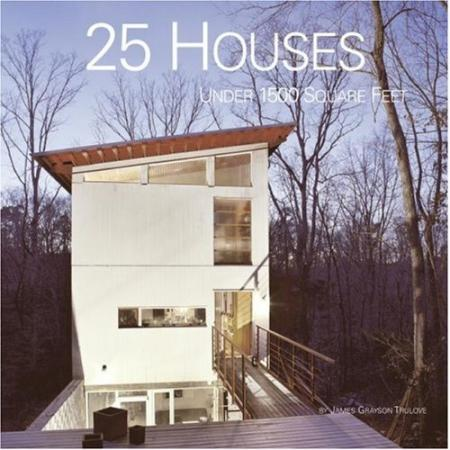 книга 25 Houses Under 1500 Square Feet, автор: James Grayson Trulove
