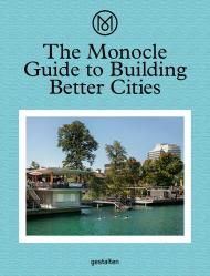 The Monocle Guide to Building Better Cities, автор: Monocle