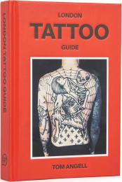 The London Tattoo Guide, автор: Tom Angell