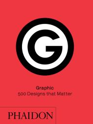 Graphic: 500 Designs that Matter, автор:
