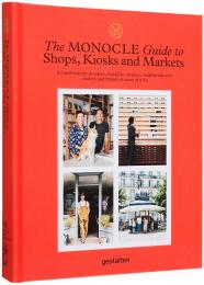 The Monocle Guide to Shops, Kiosks and Markets, автор: