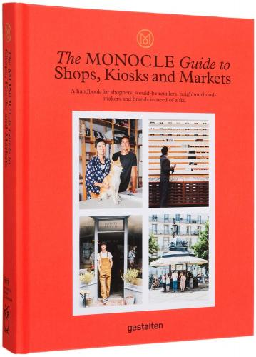 книга The Monocle Guide to Shops, Kiosks and Markets, автор: