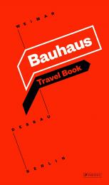 Bauhaus: Travel Book: Weimar - Dessau - Berlin, автор: Ingolf Kern