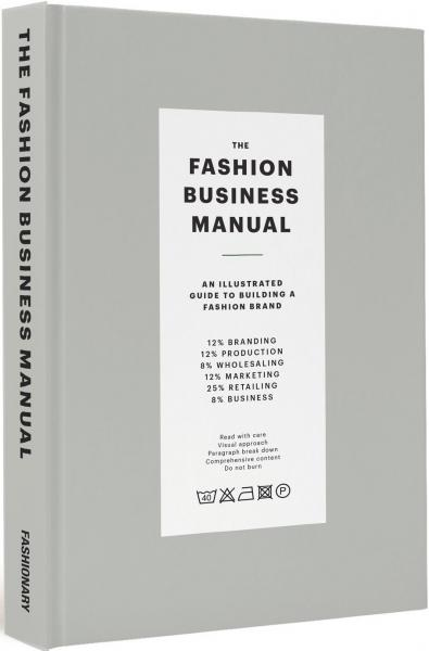книга The Fashion Business Manual: An Illustrated Guide to Building a Fashion Brand, автор: Fashionary