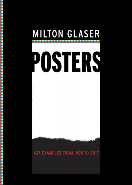 книга Milton Glaser Posters: 427 Examples from 1965 to 2017, автор: