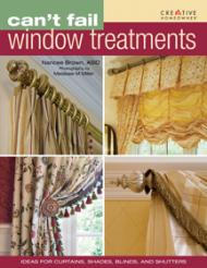 Can't Fail WIndow Treatments. Ideas for Curtains, Shades, Blinds, and Shutters, автор: Nancee Brown