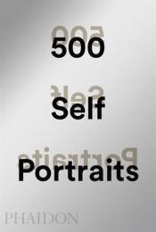 500 Self-Portraits, автор: Julian Bell and Liz Rideal
