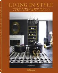 Living in Style: The New Art Deco, автор: Claire Bingham