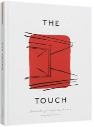 The Touch: Spaces Designed for the Senses , автор: Kinfolk and Norm Architects