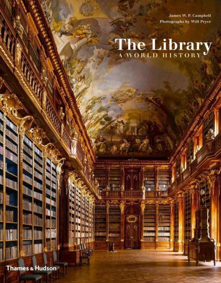 книга The Library: A World History, автор: James W. P. Campbell, Will Pryce