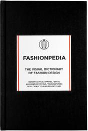 Fashionpedia: The Visual Dictionary of Fashion Design, автор: