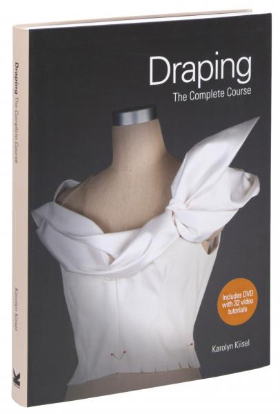 книга Draping: The Complete Course, автор: Karolyn Kiisel