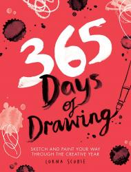 365 Days of Drawing: Sketch and Paint Your Way Through the Creative Year, автор: Lorna Scobie