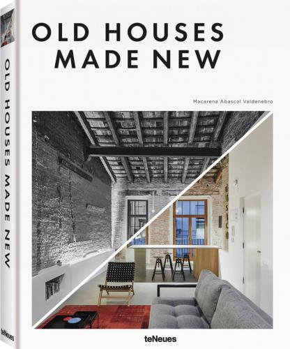 книга Old Houses Made New, автор: Macarena Abascal Valdenebro
