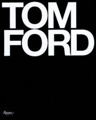 Tom Ford, автор: Tom Ford, Bridget Foley