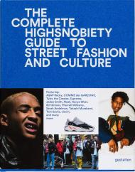 The Incomplete: Highsnobiety Guide to Street Fashion and Culture, автор: