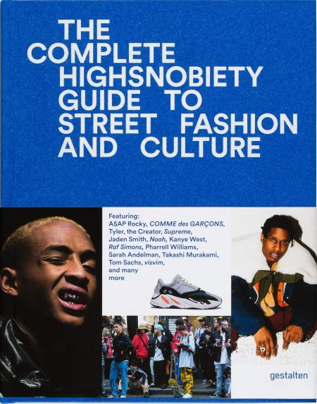 книга The Incomplete: Highsnobiety Guide to Street Fashion and Culture, автор: