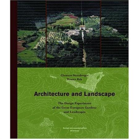 книга Architecture and Landscape. The Design Experiment of the Great European Gardens and Landscapes, автор: Clemens Steenbergen, Wouter Reh